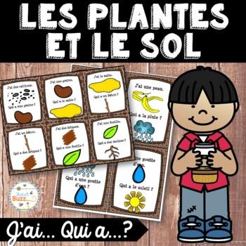"""Les plantes et le sol - jeu """"j'ai... qui a...?"""" - French P"""