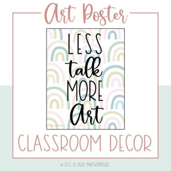 Less Talk More Art Poster