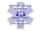 EMT/EMR/PARAMEDIC LESSON MEDICAL LEGAL CONSIDERATIONS PPT