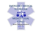 EMT LESSON  MEDICAL LEGAL CONSIDERATIONS