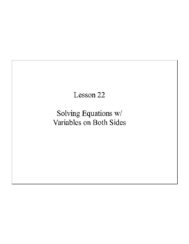 Lesson 22, Solving Equations w/ Variables on Both Sides