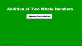 Lesson 7 Part  1: Addition of Two Whole Numbers (Regroup/C