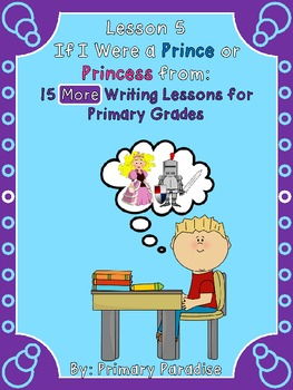Writing Lesson: Fairy Tale Prince or Princess from 15 MORE