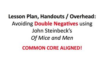 Lesson Plan & Handouts: Double Negatives- Steinbeck's Of M
