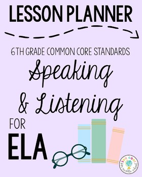 Lesson Planner: 6th Grade ELA CCSS Speaking & Listening