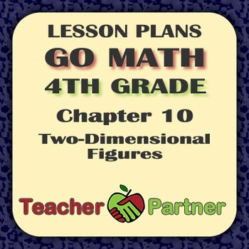 Lesson Plans: Go Math Grade 4 Chapter 10 - Two-Dimensional