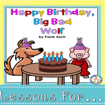 Book Companion for Happy Birthday Big Bad Wolf {PK/K}