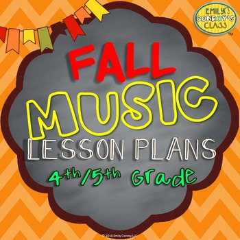 Lessons For Music (Fall Music Lesson Plans for 4th/5th Grades)