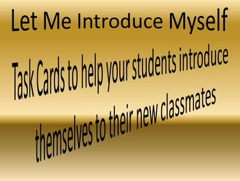 Let Me Introduce Myself - 26 Task Cards for Student Introductions