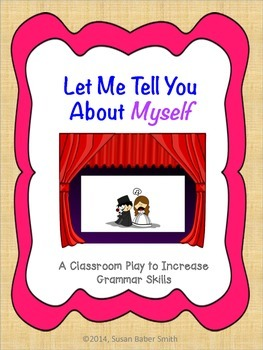 Let Me Tell You About Myself:  A Classroom Play to Increas