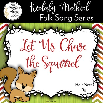 Let Us Chase the Squirrel {Half Note} {Re}