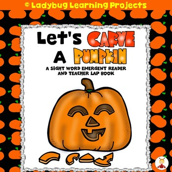 Let's Carve a Pumpkin  (A Sight Word Emergent Reader and T