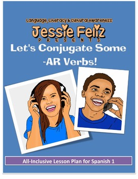 Let's Conjugate Some -AR Verbs: All-Inclusive Lesson Plan