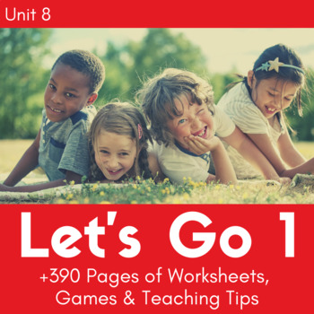 Let's Go 1 - Unit 8 Worksheets (+140 Pages!)