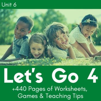 Let's Go 4 - Unit 6 Worksheets (+120 Pages!)