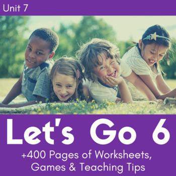 Let's Go 6 - Unit 7 Worksheets (+120 Pages!)
