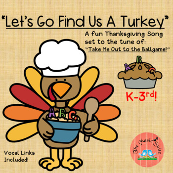 Let's Go Find Us A Turkey! A fun Thanksgiving song for any