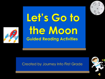 Let's Go To The Moon Guided Reading Activities Journeys Unit 4