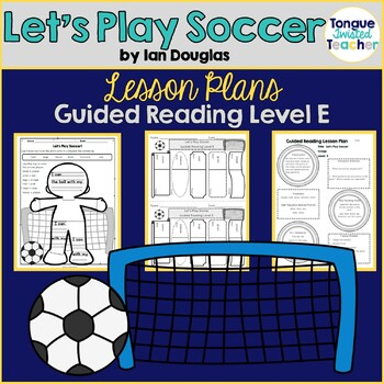 Let's Play Soccer by Ian Douglas, Guided Reading Lesson Pl
