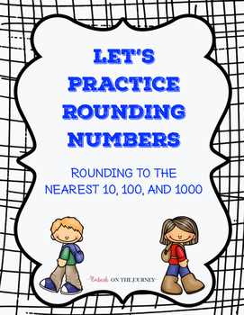 Let's Practice Rounding Numbers