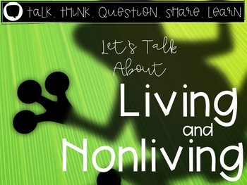 Let's Talk About Living & Nonliving Things: Interactive Re