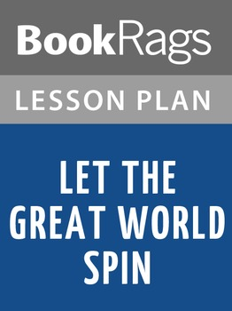 Let the Great World Spin Lesson Plans