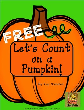 Let's Count on a Pumpkin!  {FREE}