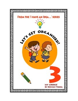 Let's get Organised!  NUMBER 3 from the 'I HAVE AN IDEA' S