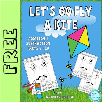 Addition & Subtraction Facts 0-10...Let's Go Fly a Kite