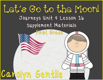 Let's Go to the Moon! Journeys Unit 4 Lesson 16 First Grad