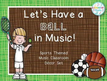 """Let's Have a Ball in Music!"" Decor Set (Sports Themed)"