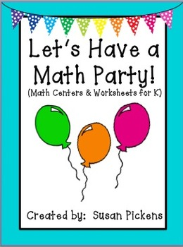 Let's Have a Math Party! (Centers & Worksheets for Kindergarten)