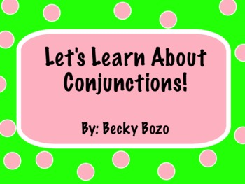 Let's Learn About Conjunctions - Smart Board Lesson