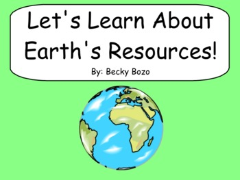 Let's Learn About Earth's Resources - Smart Board Lesson