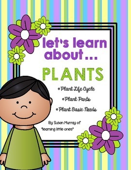 Let's Learn About **Plants**