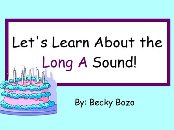 Let's Learn About the Long A Sound - Smartboard Lesson