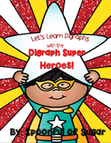 Let's Learn Digraphs with the Digraph Super Heroes! (Sh, T
