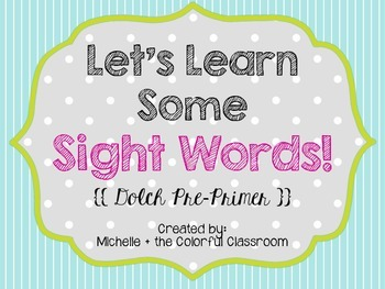 Let's Learn Some Sight Words: Dolch Pre-Primer {{Practice Pages}}