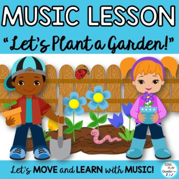 "Orff Game Song: ""Let's Plant a Garden"" Kodaly, Orff  and L"