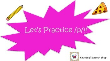 Let's Practice /p/!