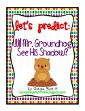 Let's Predict: Will Mr. Groundhog See His Shadow? - A Grou