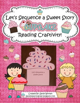 Let's Sequence a Sweet Story Reading Comprehension Cupcake