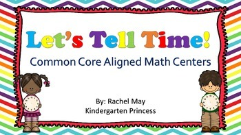 Let's Tell Time! Common Core Aligned Time Centers