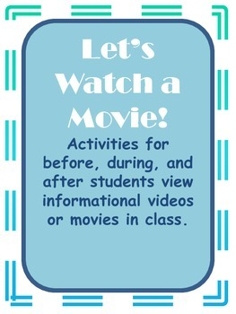 Let's Watch a Movie!  Activities for before, during, and a