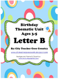 Letter B - Birthday Thematic Unit (Preschool)