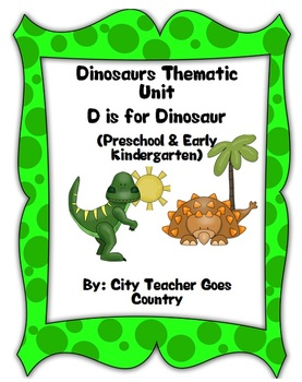 Letter D - Dinosaurs Thematic Unit - Preschool & Early Kin