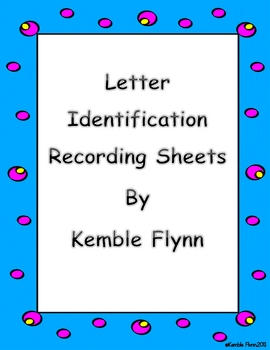 Letter Identification Recording Sheets