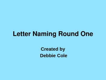 Letter Naming Round One