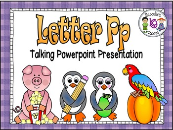 letter of the week-Letter P- NARRATIVE (TALKING) Power Poi