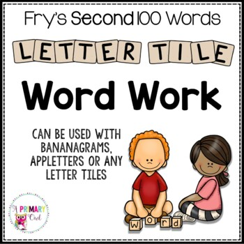 Letter Tile Word Work for Fry Sight Words: Second 100 Words